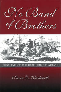 NO BAND OF BROTHERS. Problems of the Rebel High Command.