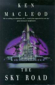 THE SKY ROAD by  Ken MacLeod - First British Edition 1st Printing - 1999 - from Joe Staats, Bookseller (SKU: 19182)