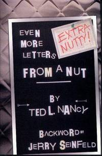 Extra Nutty! Even More Letters from a Nut