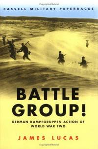 BATTLE GROUP!: German Kampfgruppen Action of World War Two