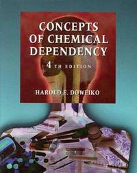 Concepts of Chemical Dependency, Fourth Edition by  Harold E Doweiko - Paperback - 4th Edition - 1999 - from Abracadabra Books 30% Off Sale! and Biblio.com