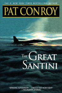 The Great Santini: A Novel by Pat Conroy - Paperback - 2002-03-01 - from Books Express and Biblio.co.uk