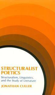 Structuralist Poetics Structuralism, Linguistics, and the Study of Literature.
