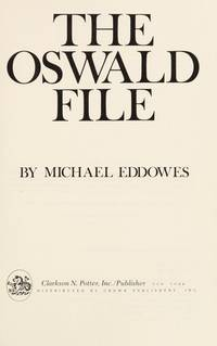 The Oswald File Startling new evidence and undeniable conclusions on the man sent to kill Kennedy by  Michael Eddowes - First Edition - 1977 - from Ed Conroy Bookseller and Biblio.com