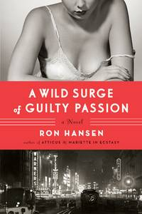 A Wild Surge of Guilty Passion by  Ron Hansen - Signed First Edition - from MostlySignedBooks (SKU: 3529-202)