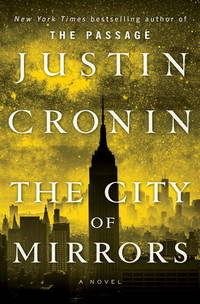 The City of Mirrors by Justin Cronin - Hardcover - 2016 - from Endless Shores Books and Biblio.com