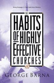 The Habits of Highly Effective Churches: Being Strategic in Your God-Given Ministry Barna, George