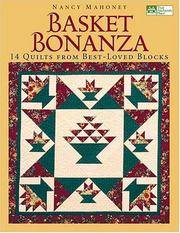 Basket Bonanza: 14 Quilts From Best-Loved Blocks (That Patchwork Place)