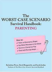 The Worst-Case Scenario Survival Book: Parenting