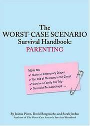 The Worst-Case Scenario Survival Book: Parenting