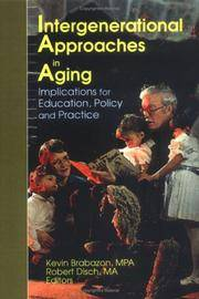 Intergenerational Approaches in Aging: Implications for Education, Policy, and Practice (Journal of Gerontological Social Work Series.)