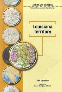 Louisiana Territory by  John & George J. (FWD) Mitchell Davenport - 2005 - from Footnotes Bookshop (SKU: 63779)