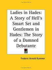 Ladies in Hades: A Story of Hell's Smart Set and Gentlemen in Hades: The Story of a Damned...