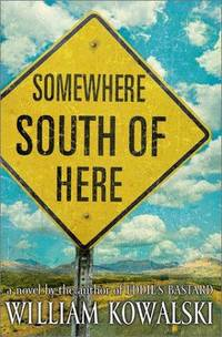 Somewhere South of Here: A Novel