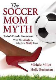 The Soccer Mom Myth: Today's Female Consumer