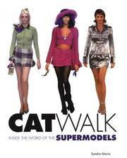 Catwalk: Inside the World of the Supermodels by  Sandra Morris - Hardcover - 1996 - from Rob Briggs Books (SKU: 619606)