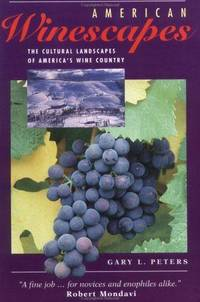 American Winescapes: The Cultural Landscapes Of America's Wine Country (Geographies of...