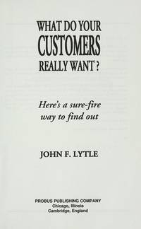 What do Your Customers really want