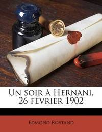image of Un soir à Hernani, 26 février 1902 (French Edition)