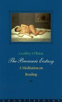 The Browser's Ecstasy: A Meditation on Reading