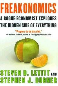 Freakonomics - - A Rogue Economist Explores The Hidden Side Of Everything by  Stephen J. Levitt Steven D.; Dubner - Paperback - 2005-04-05 - from Books Express and Biblio.com