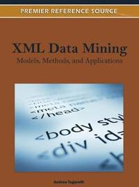 XML DATA MINING MODELS METHODS AND APPLICATIONS