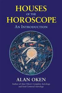 HOUSES OF THE HOROSCOPE: An Introduction (new edition)