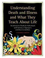 Understanding Death and Illness and What They Teach about Life: An Interactive Guide for...