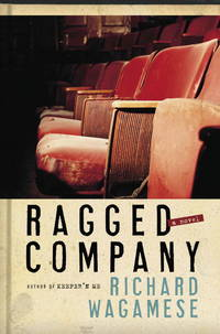 Ragged Company:   A Novel