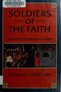 Soldiers of the Faith, Crusaders and Moslems at War