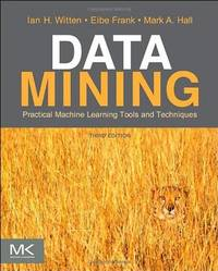 Data Mining: Practical Machine Learning Tools and Techniques (The Morgan Kaufmann Series in Data...