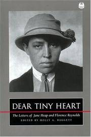 Dear Tiny Heart : The Letters of Jane Heap and Florence Reynolds