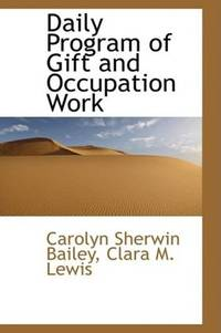 Daily Program Of Gift and Occupation Work