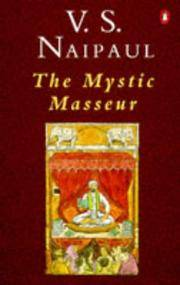 The Mystic Masseur by Naipaul, V. S