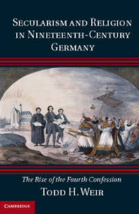 Secularism and Religion in Nineteenth-Century Germany: The Rise of the Fourth Confession