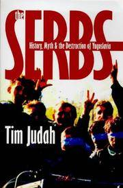 image of The Serbs: History, Myth and the Destruction of Yugoslavia