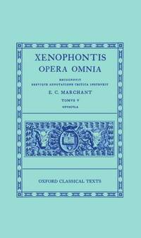 Xenophontis: opera omnia - tomus v - Opuscula