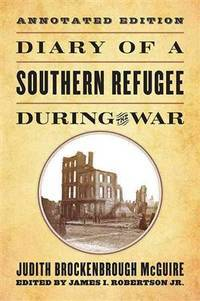 Diary of a Southern Refugee during the War by  Judith Brockenbrough McGuire - Paperback - from Russell Books Ltd (SKU: ING9780813165561)