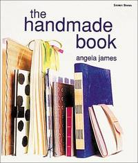 The Handmade Book by  Angela James - Hardcover - from Better World Books  (SKU: GRP96340125)