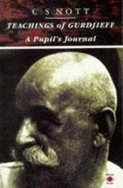 Teachings of Gurdjieff: A Pupil's Journal