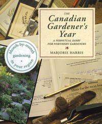 The Canadian Gardener's Year : A Perpetual Diary for Northern Gardeners