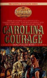 CAROLINA COURAGE (The Holts : An American Dynasty, Vol. 3)
