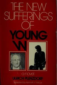 The New Sufferings of Young W.: A Novel