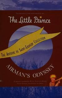 The Antoine De Saint-Exupery Collection (The Little Prince / Airman's Odyssey)