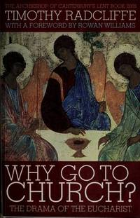 Why Go to Church? : The Drama of the Eucharist