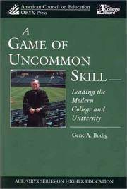 A Game of Uncommon Skill: Leading the Modern College and University (American Council on...
