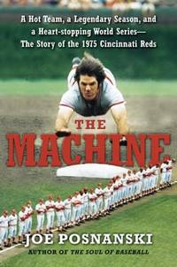 The Machine: A Hot Team, a Legendary Season, and a Heart-stopping World Series: The Story of the...