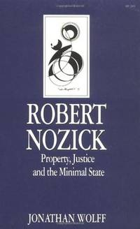 Robert Nozick: Property, Justice, and the Minimal State (Key Contemporary Thinkers)