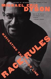 Race Rules: Navigating the Color Line Dyson, Michael