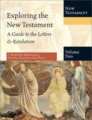 Exploring the New Testament: A Guide to the Letters & Revelation, Volume Two